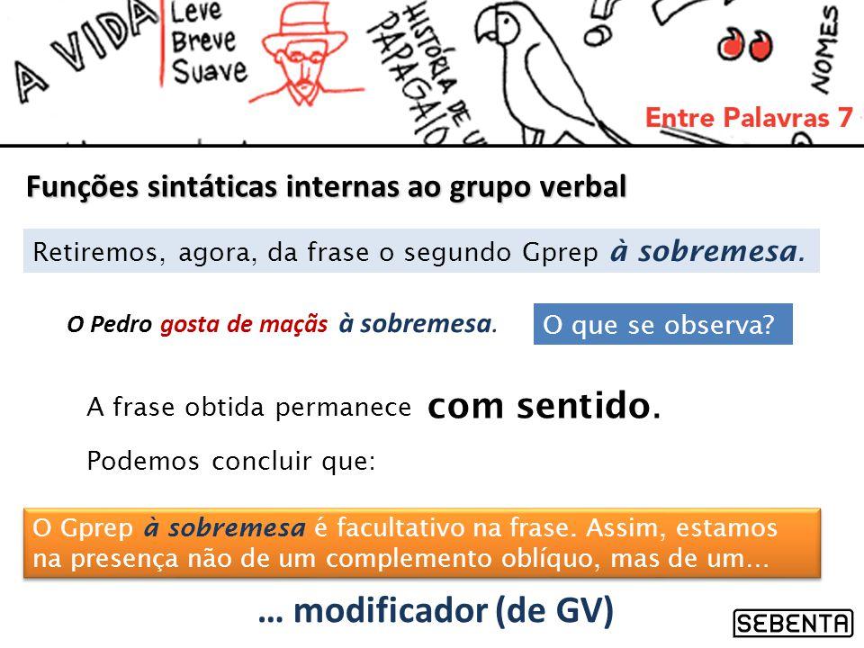 … modificador (de GV) com sentido.