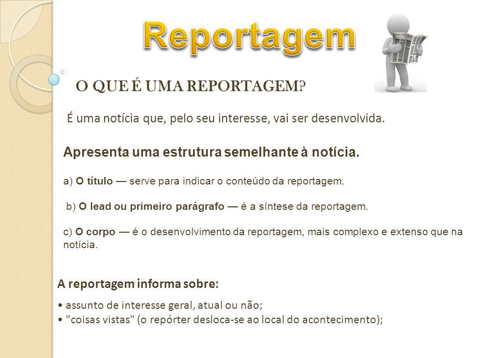 Reportagem O QUE É UMA REPORTAGEM
