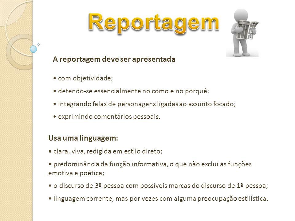 Reportagem A reportagem deve ser apresentada Usa uma linguagem: