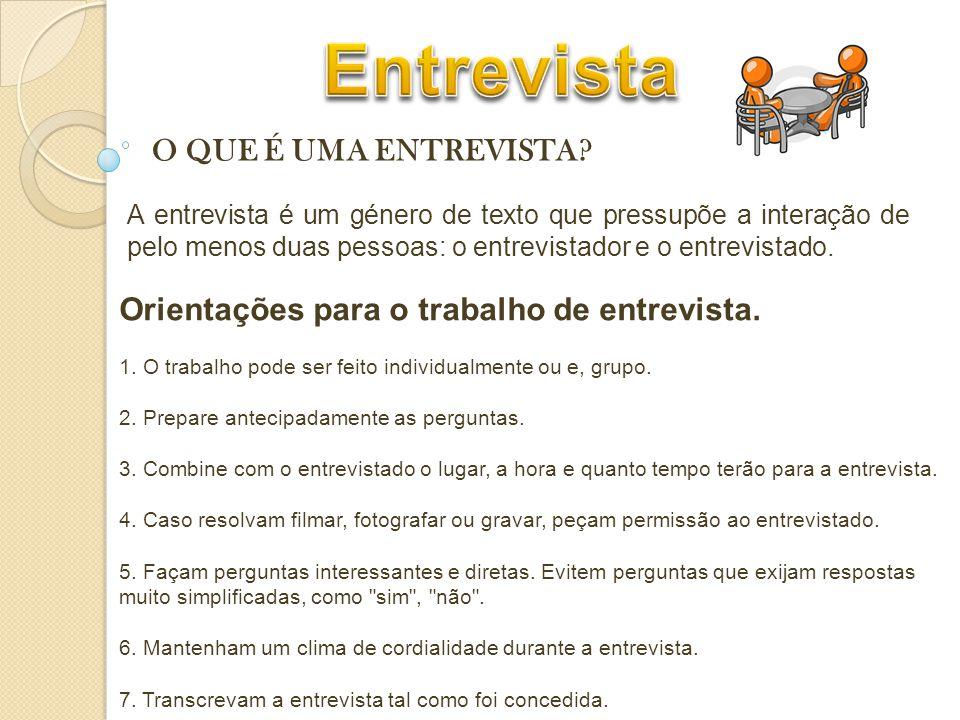 Entrevista O QUE É UMA ENTREVISTA
