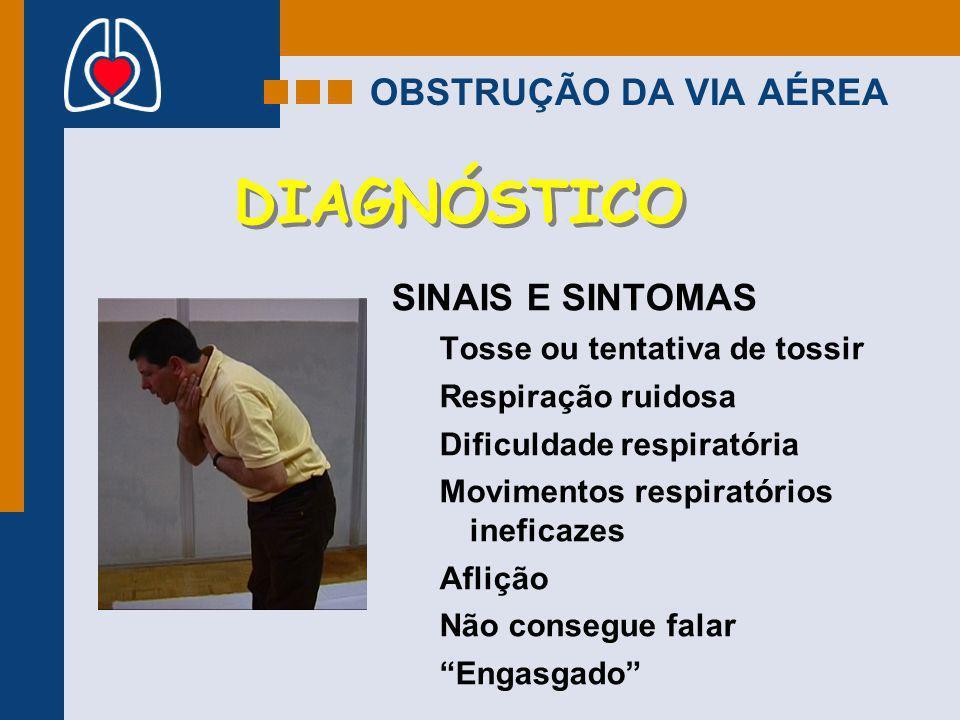 DIAGNÓSTICO OBSTRUÇÃO DA VIA AÉREA SINAIS E SINTOMAS