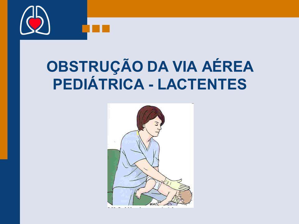 OBSTRUÇÃO DA VIA AÉREA PEDIÁTRICA - LACTENTES