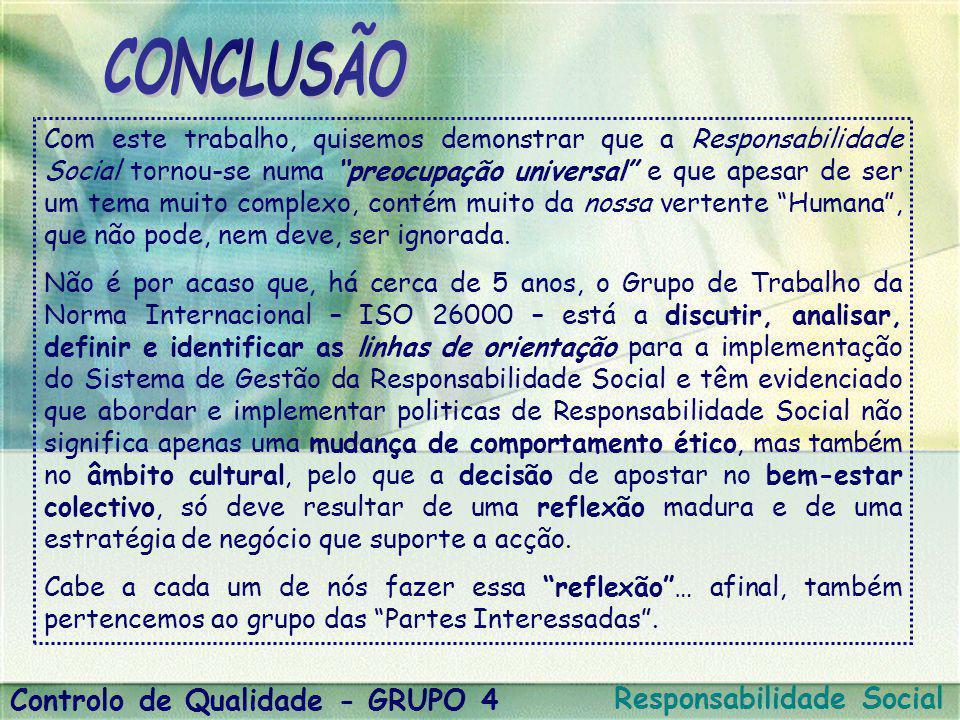 CONCLUSÃO Controlo de Qualidade - GRUPO 4 Responsabilidade Social