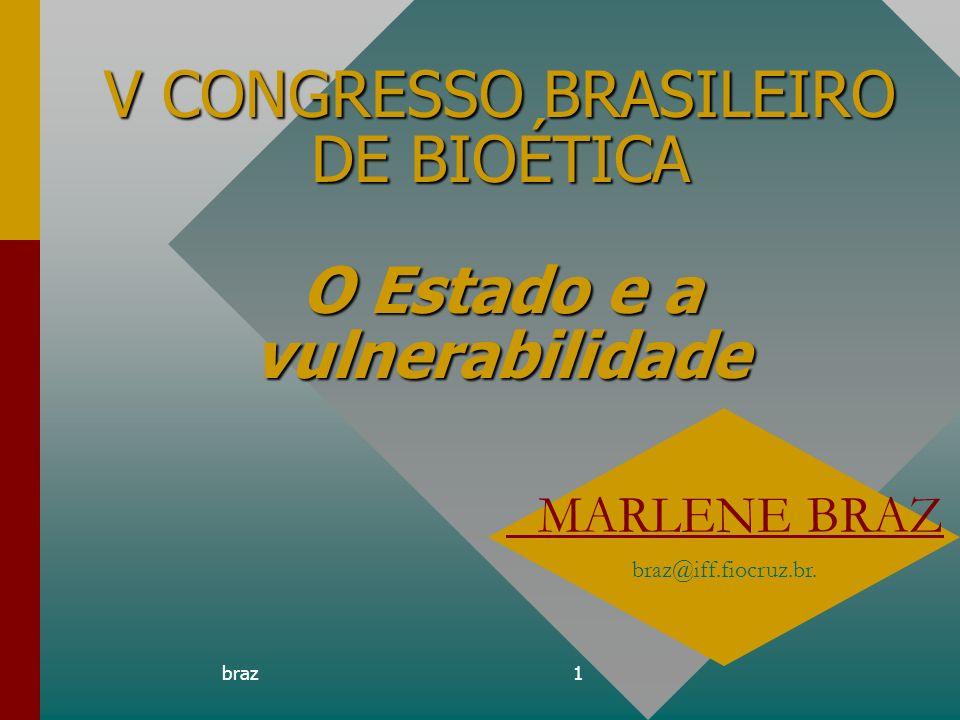 V CONGRESSO BRASILEIRO DE BIOÉTICA O Estado e a vulnerabilidade