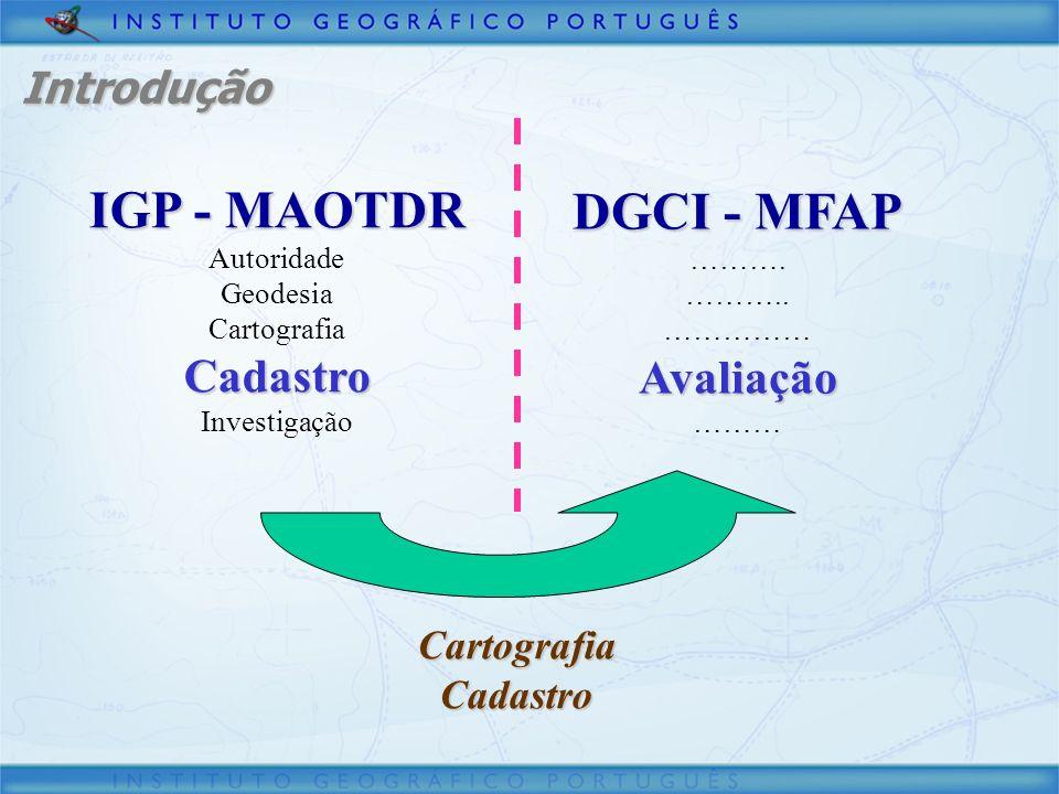 IGP - MAOTDR DGCI - MFAP Cadastro Avaliação Introdução Cartografia