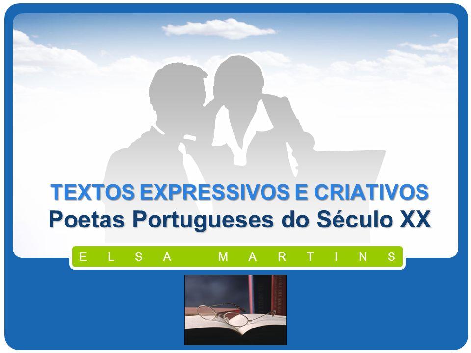 TEXTOS EXPRESSIVOS E CRIATIVOS Poetas Portugueses do Século XX