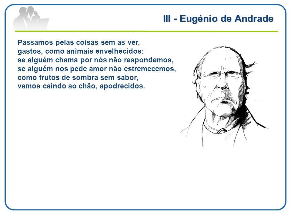 III - Eugénio de Andrade
