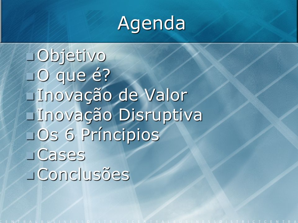 Agenda Objetivo O que é Inovação de Valor Inovação Disruptiva
