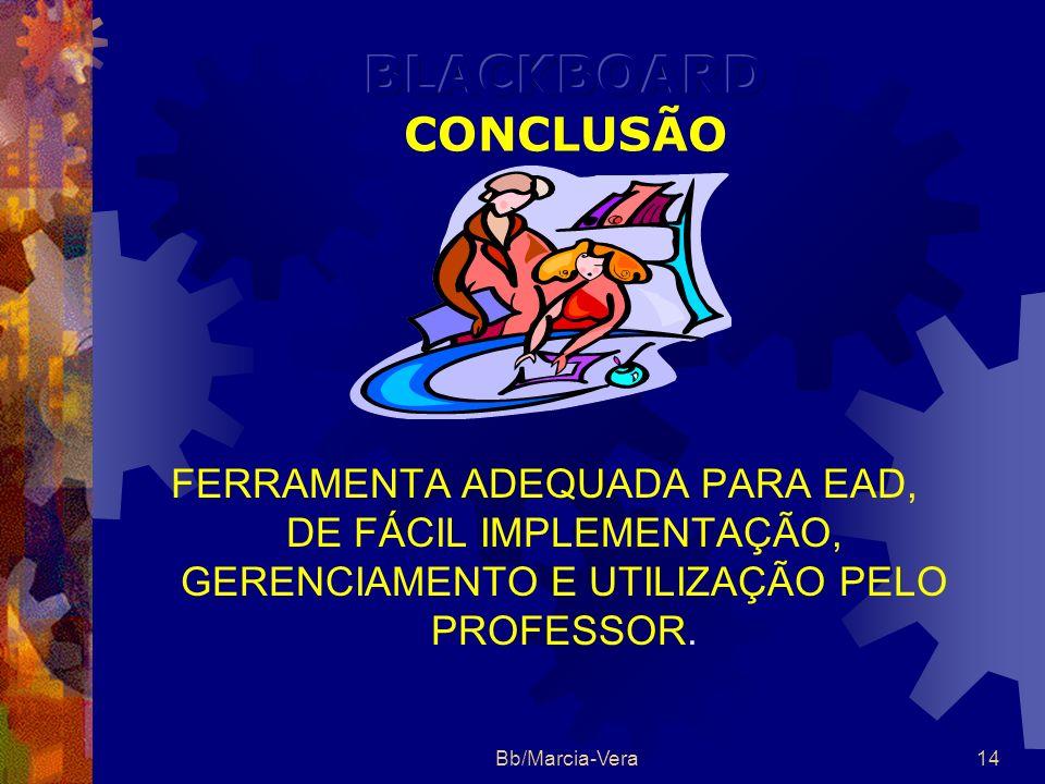 BLACKBOARD CONCLUSÃO FERRAMENTA ADEQUADA PARA EAD, DE FÁCIL IMPLEMENTAÇÃO, GERENCIAMENTO E UTILIZAÇÃO PELO PROFESSOR.