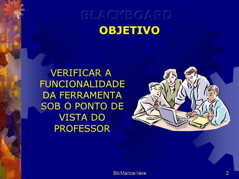 BLACKBOARD OBJETIVO VERIFICAR A FUNCIONALIDADE DA FERRAMENTA SOB O PONTO DE VISTA DO PROFESSOR.