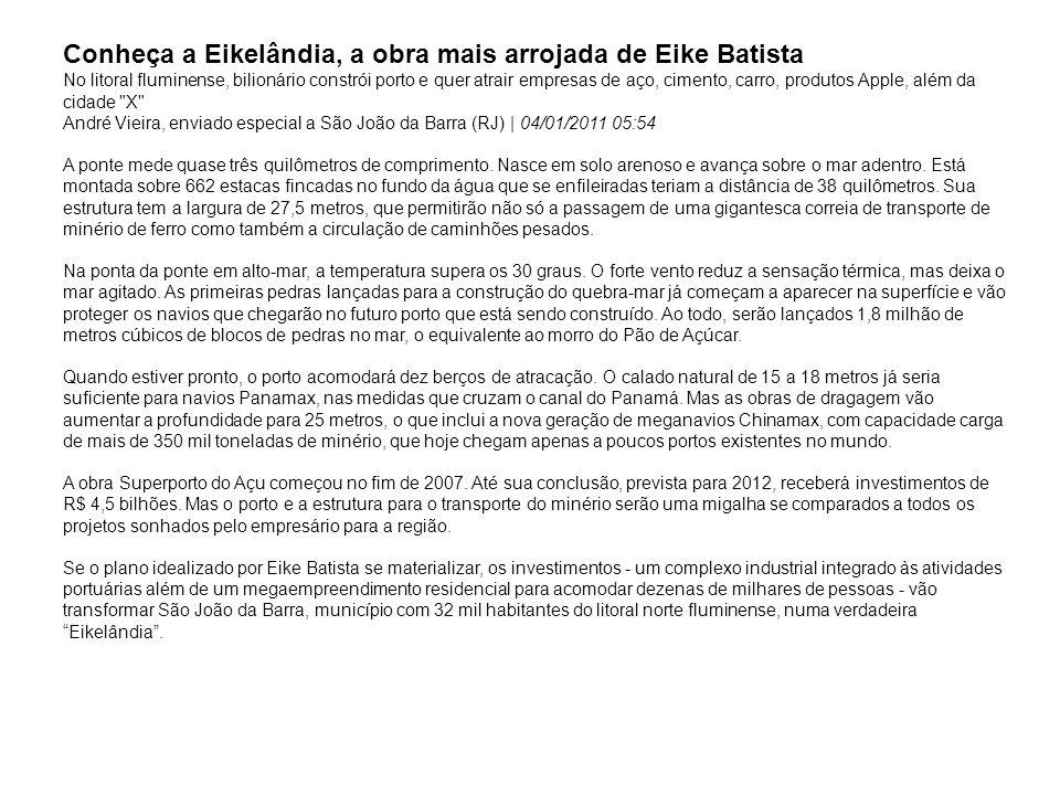 Conheça a Eikelândia, a obra mais arrojada de Eike Batista