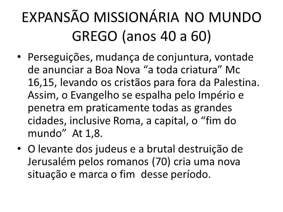 EXPANSÃO MISSIONÁRIA NO MUNDO GREGO (anos 40 a 60)