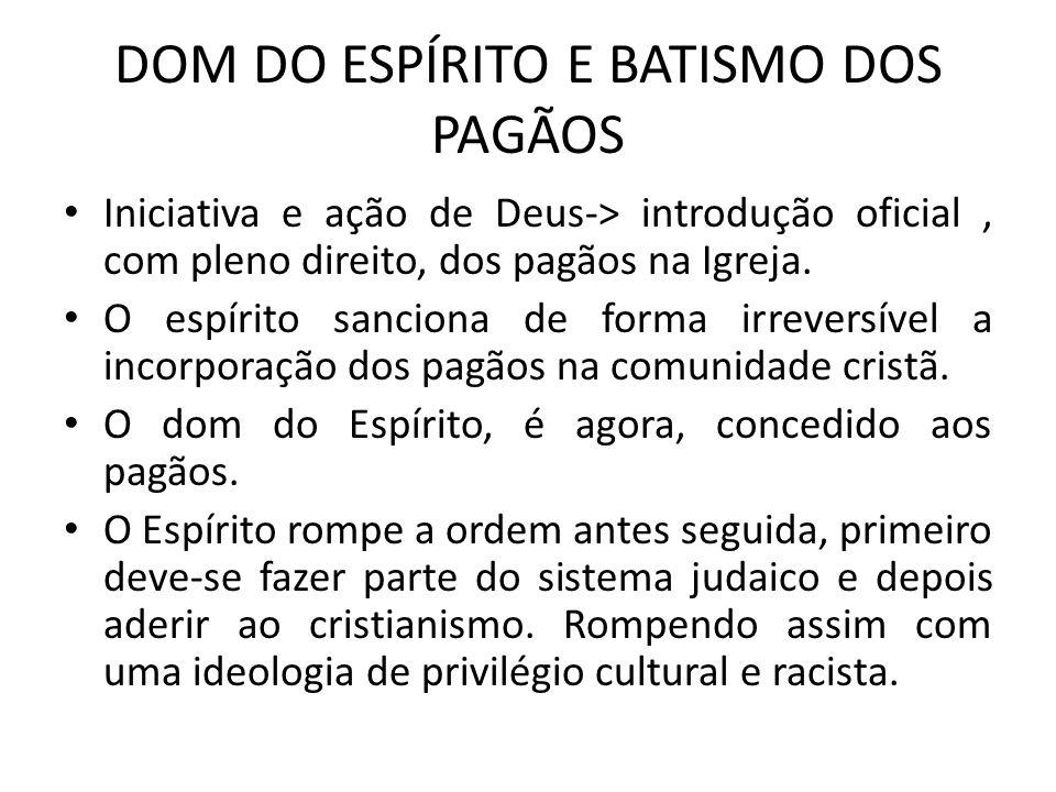 DOM DO ESPÍRITO E BATISMO DOS PAGÃOS