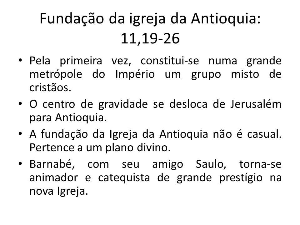 Fundação da igreja da Antioquia: 11,19-26