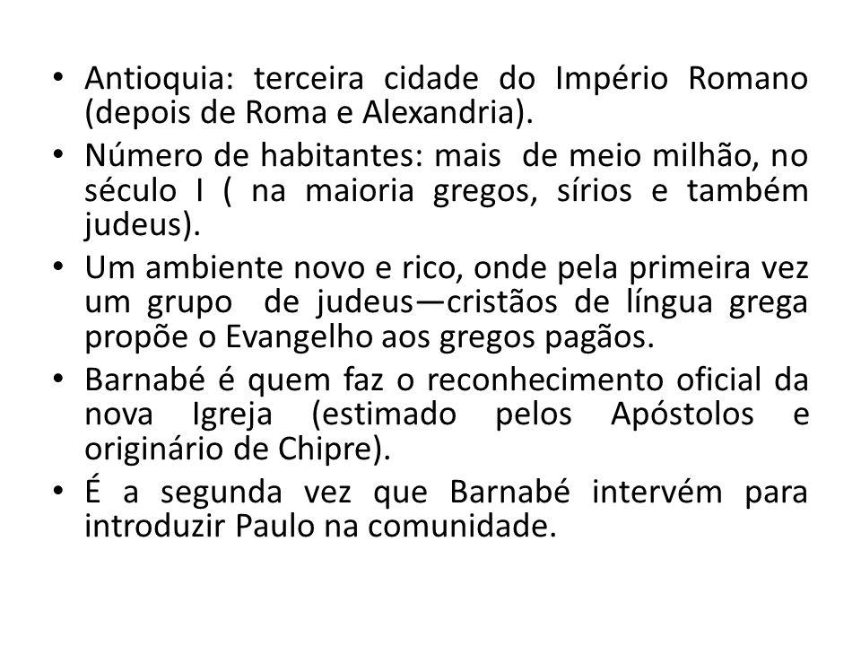 Antioquia: terceira cidade do Império Romano (depois de Roma e Alexandria).