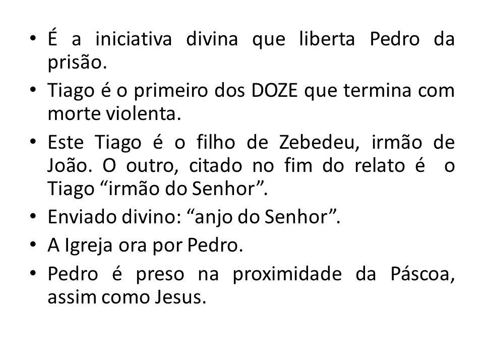 É a iniciativa divina que liberta Pedro da prisão.