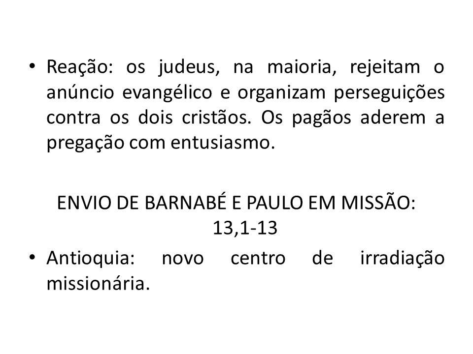 ENVIO DE BARNABÉ E PAULO EM MISSÃO: 13,1-13