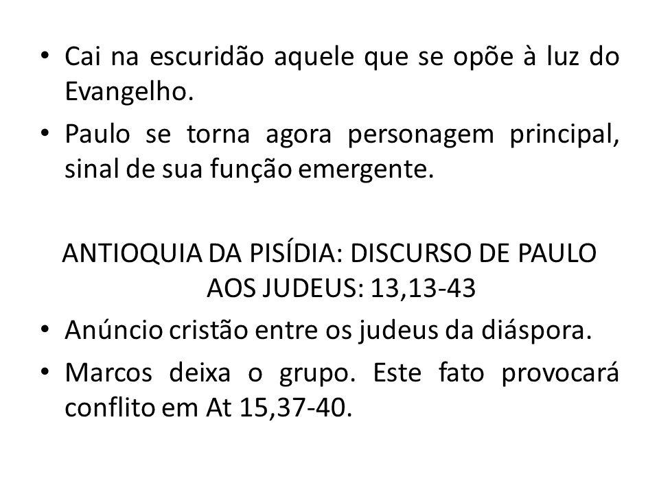 ANTIOQUIA DA PISÍDIA: DISCURSO DE PAULO AOS JUDEUS: 13,13-43
