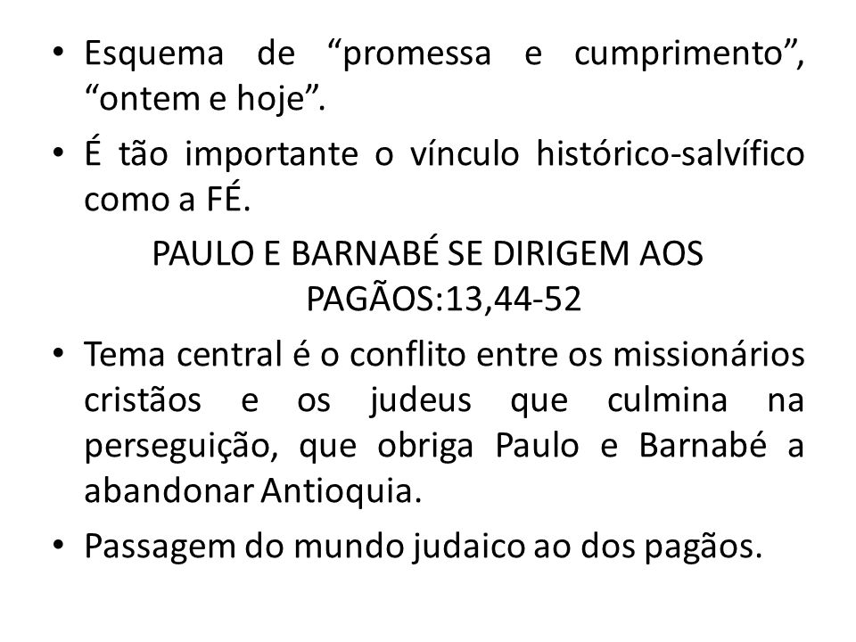 PAULO E BARNABÉ SE DIRIGEM AOS PAGÃOS:13,44-52