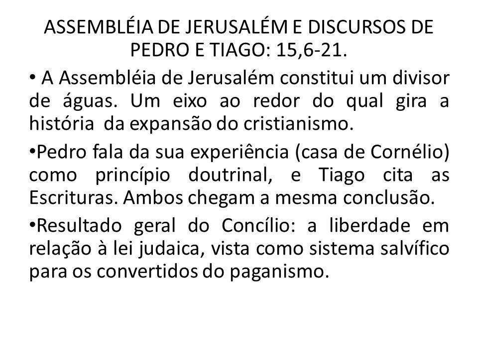 ASSEMBLÉIA DE JERUSALÉM E DISCURSOS DE PEDRO E TIAGO: 15,6-21.