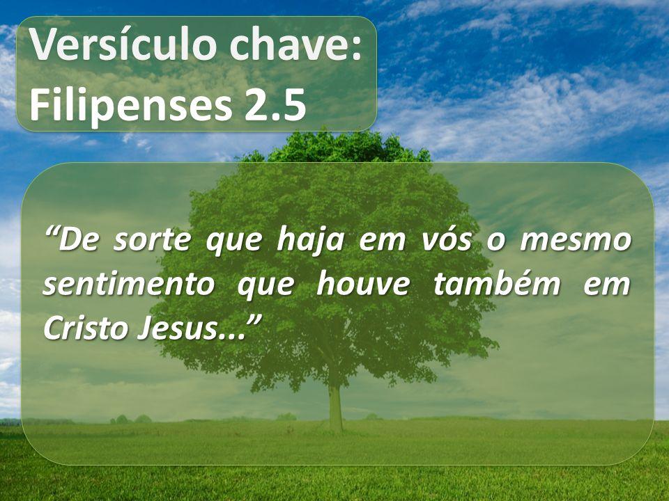 Versículo chave: Filipenses 2.5