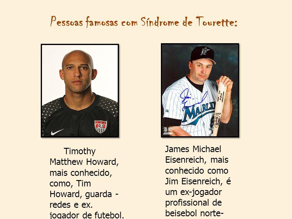 Pessoas famosas com Síndrome de Tourette: