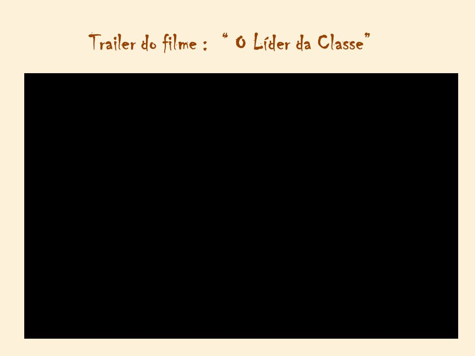Trailer do filme : O Líder da Classe