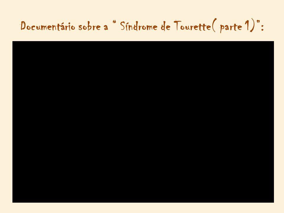 Documentário sobre a Síndrome de Tourette( parte 1) :