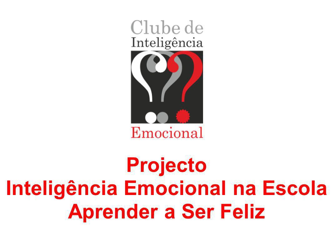 Projecto Inteligência Emocional na Escola Aprender a Ser Feliz