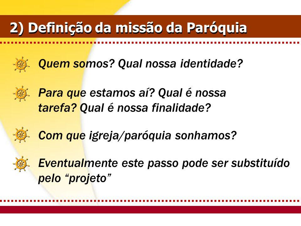 2) Definição da missão da Paróquia