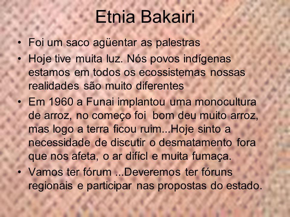 Etnia Bakairi Foi um saco agüentar as palestras