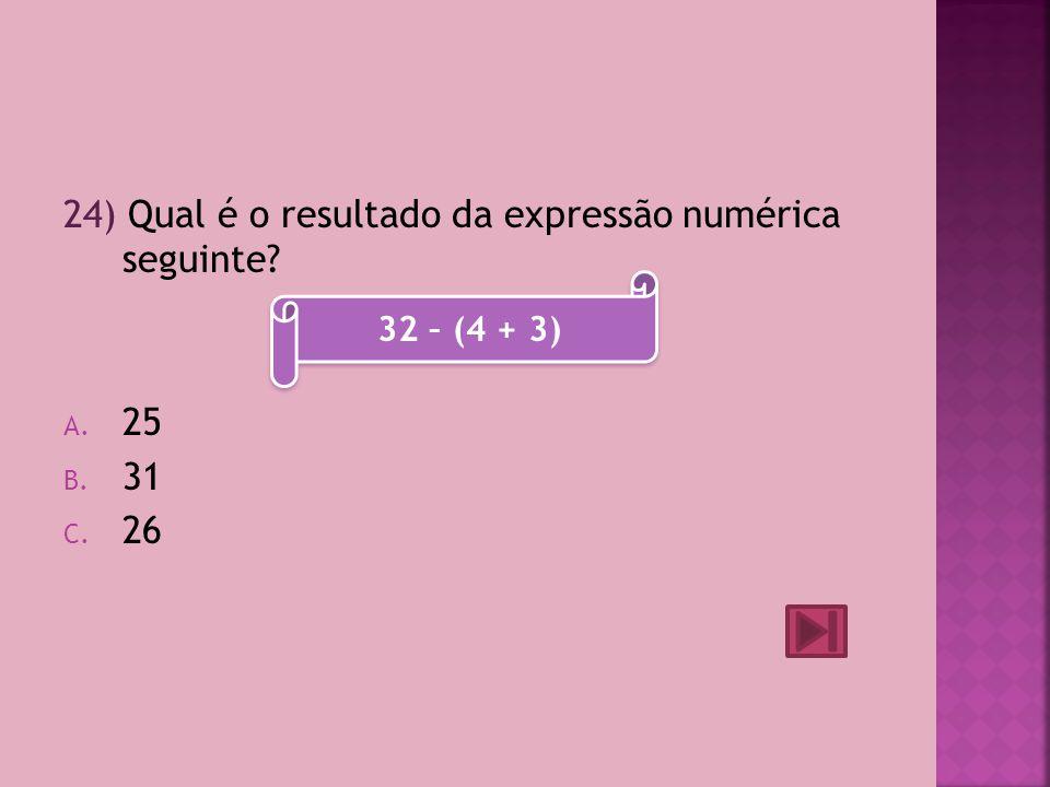 24) Qual é o resultado da expressão numérica seguinte