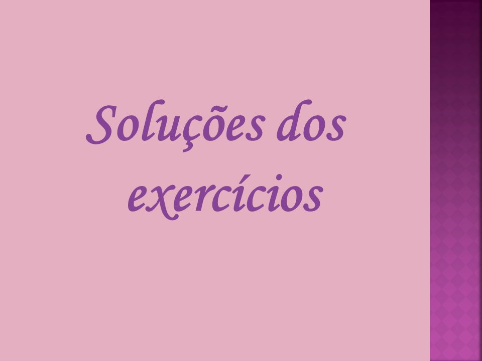 Soluções dos exercícios