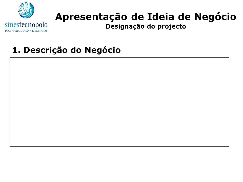 Apresentação de Ideia de Negócio Designação do projecto