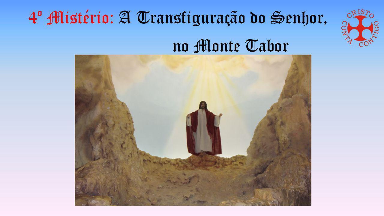 4º Mistério: A Transfiguração do Senhor,