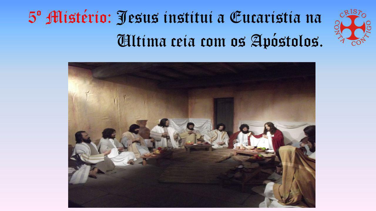 5º Mistério: Jesus institui a Eucaristia na