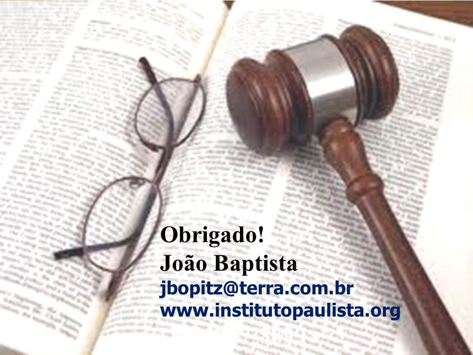 Obrigado! João Baptista (11) 2977-8899 jbopitz@terra.com.br