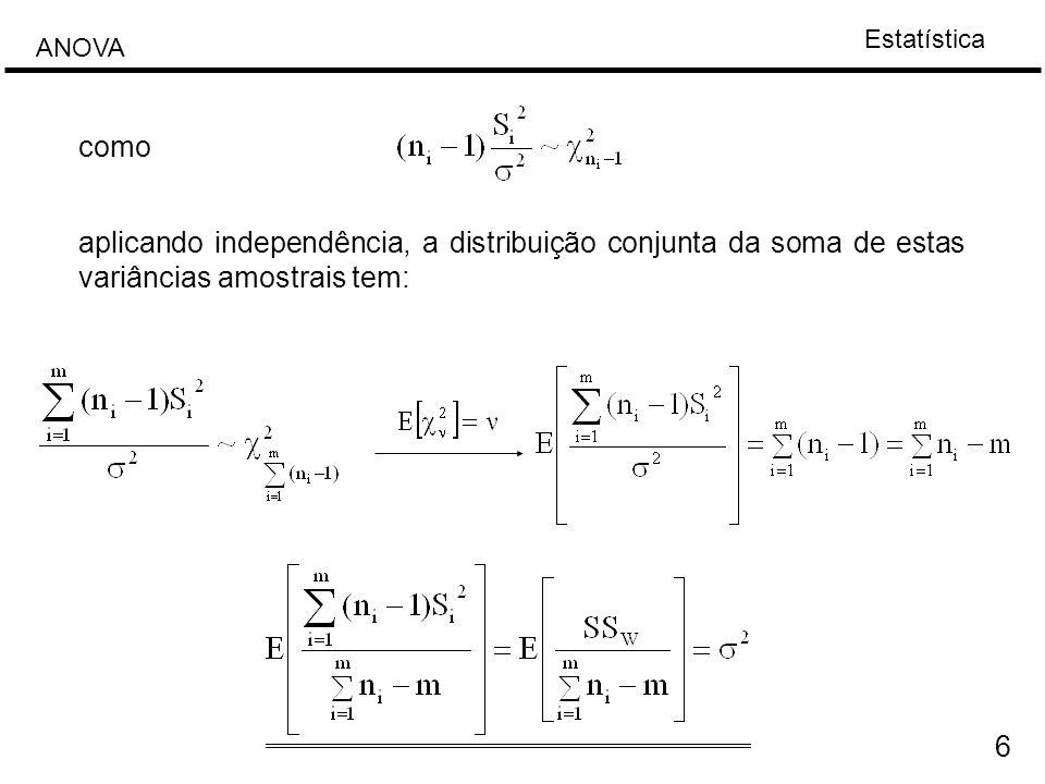 como aplicando independência, a distribuição conjunta da soma de estas variâncias amostrais tem: 6