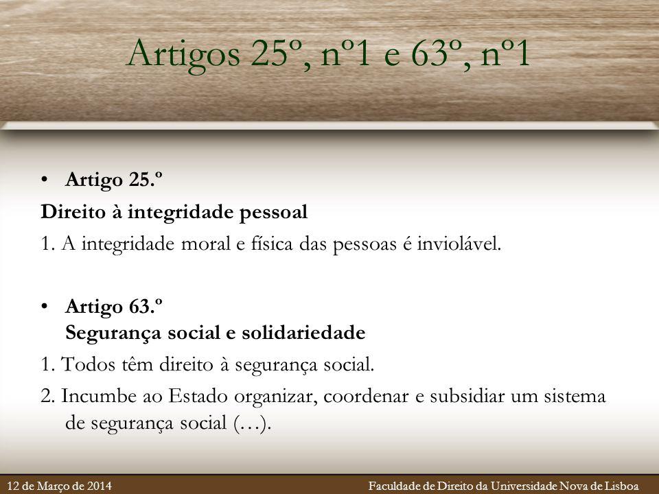 Artigos 25º, nº1 e 63º, nº1 Artigo 25.º Direito à integridade pessoal