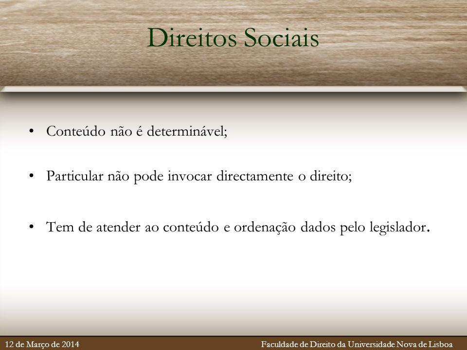 Direitos Sociais Conteúdo não é determinável;