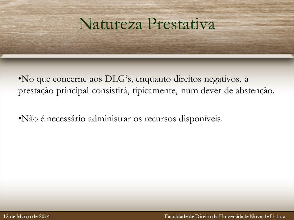 Natureza Prestativa No que concerne aos DLG's, enquanto direitos negativos, a prestação principal consistirá, tipicamente, num dever de abstenção.