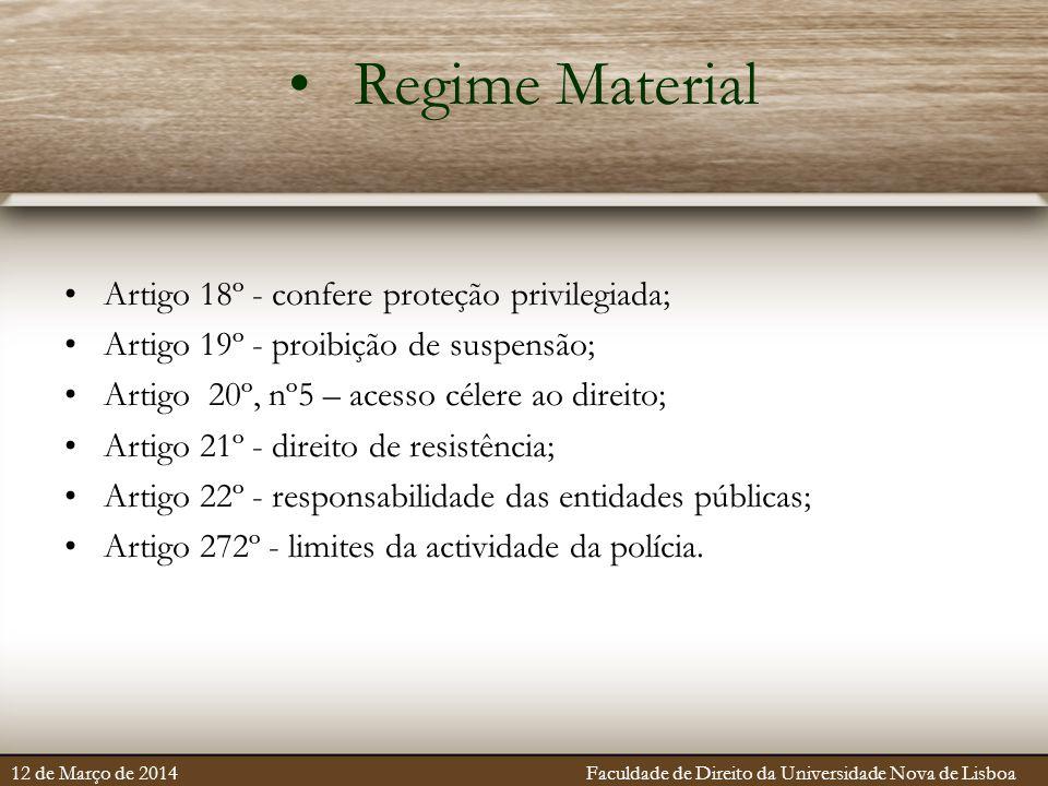 Regime Material Artigo 18º - confere proteção privilegiada;