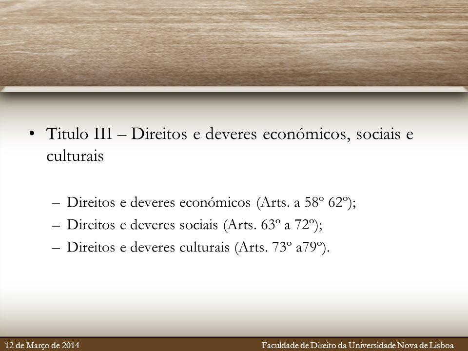 Titulo III – Direitos e deveres económicos, sociais e culturais