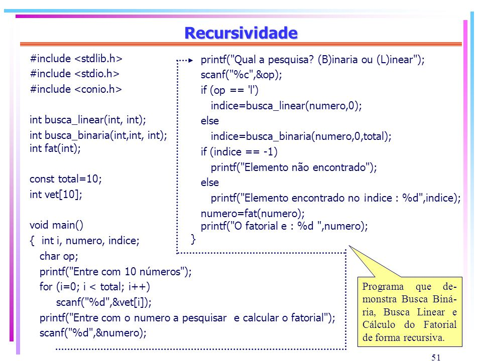 Recursividade #include <stdlib.h>