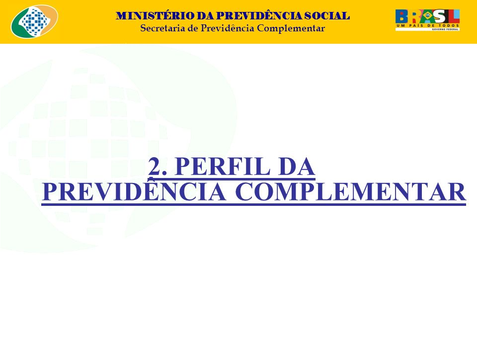 2. PERFIL DA PREVIDÊNCIA COMPLEMENTAR