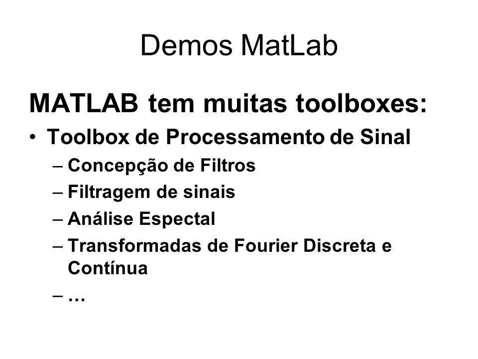 Demos MatLab MATLAB tem muitas toolboxes: