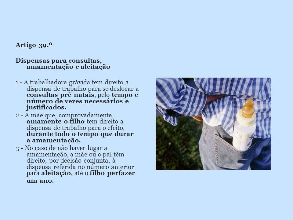 Artigo 39.º Dispensas para consultas, amamentação e aleitação.