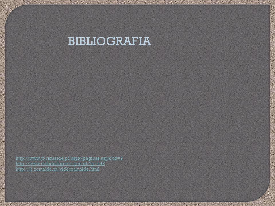 BIBLIOGRAFIA http://www.jf-ramalde.pt/aspx/paginas.aspx id=9