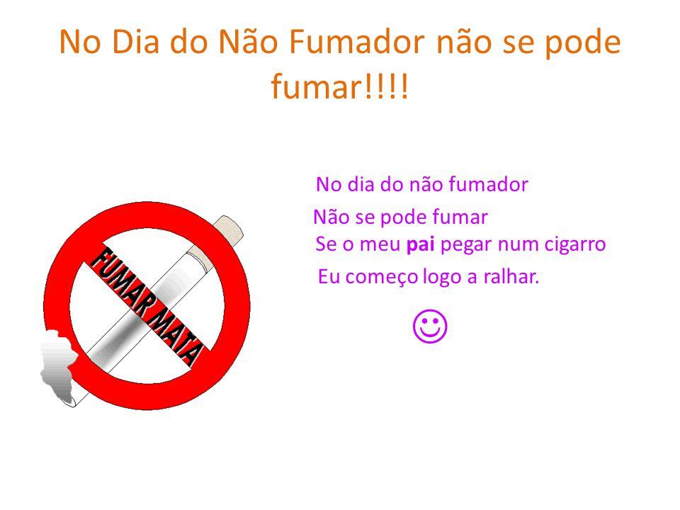 No Dia do Não Fumador não se pode fumar!!!!