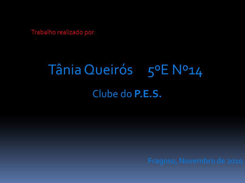 Tânia Queirós 5ºE Nº14 Clube do P.E.S. Fragoso, Novembro de 2010